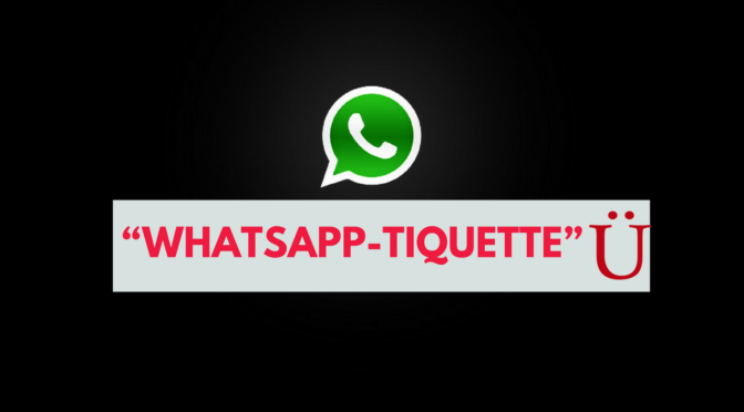 """Whatsapp-tiquette"""