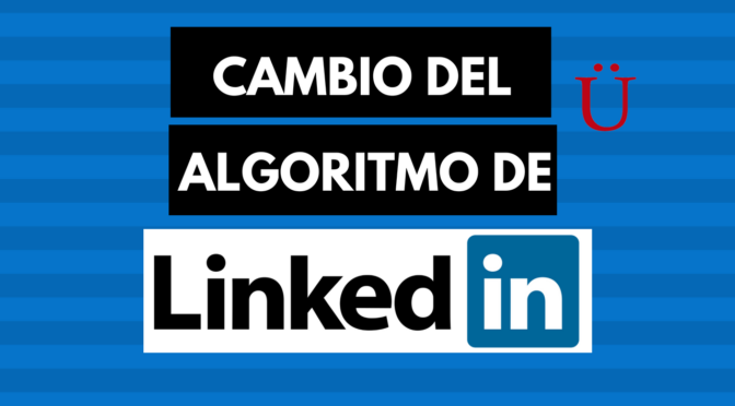 El cambio del algoritmo de LinkedIn ¿te cambió algo el ritmo?