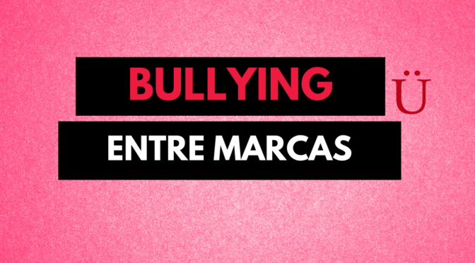 Bullying entre marcas
