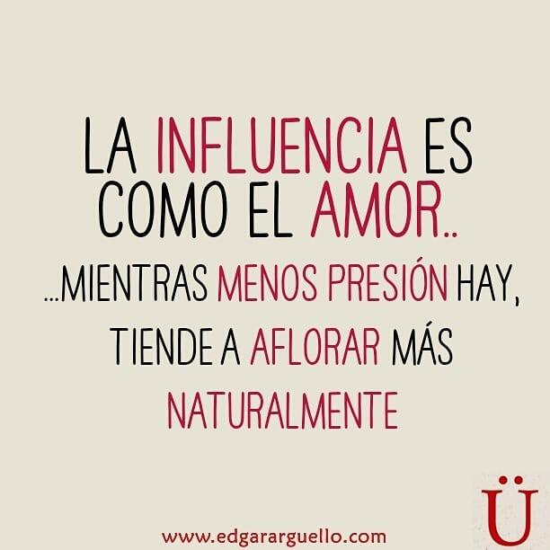 la influencia es como el amor