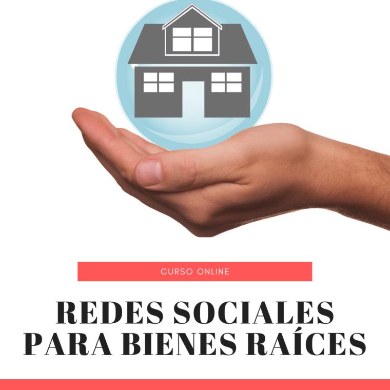 Curso Redes Sociales para Bienes Raíces