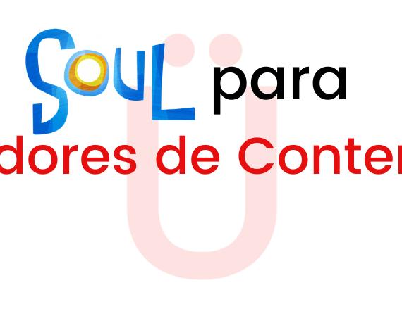 Soul para creadores de contenidos
