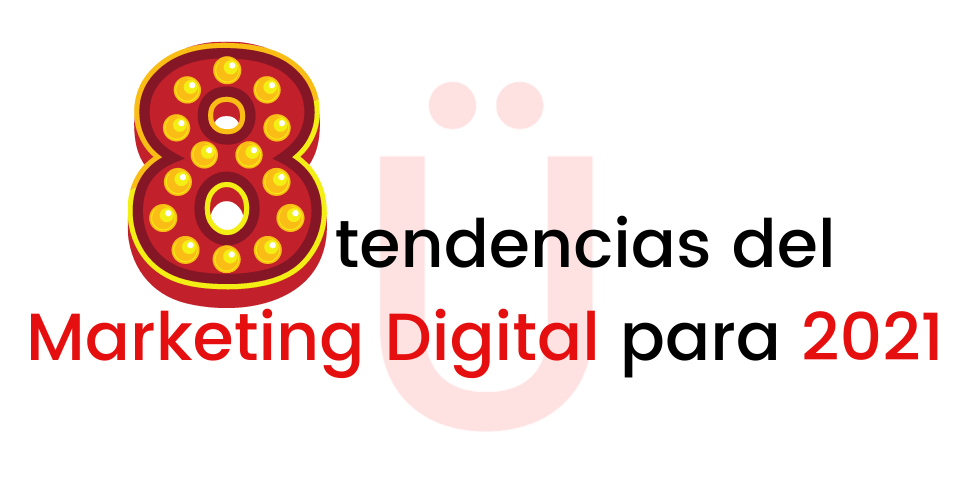 tendencias marketing digital para el 2021 2