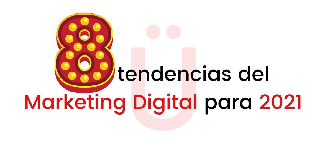 tendencias marketing digital para el 2021 2